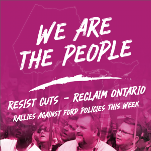 WE are the People - Rally against Doug Ford @ Toronto Congress Centre | Toronto | Ontario | Canada